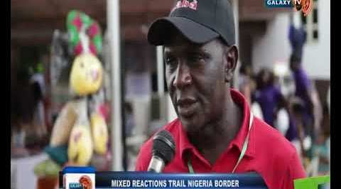 Mixed Reactions Trail Nigeria Border Closure