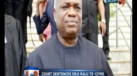 Court Sentence Orji Kalu to 12yrs in Prison