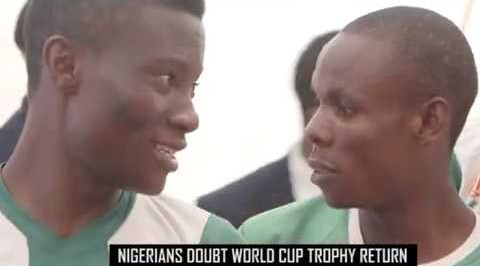 Nigerians doubt World Cup Trophy return