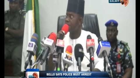Bello says Police must Arrest Pepetrators of Violence