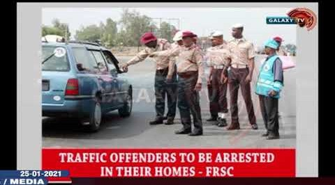 Traffic Offenders to be Arrested in their Homes - FRSC