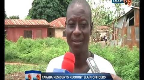 Taraba Residents Recount Slain Officers Incident