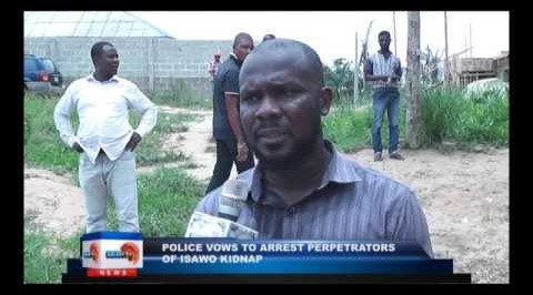 Police vows to arrest perpetrators of Isawo kidnap